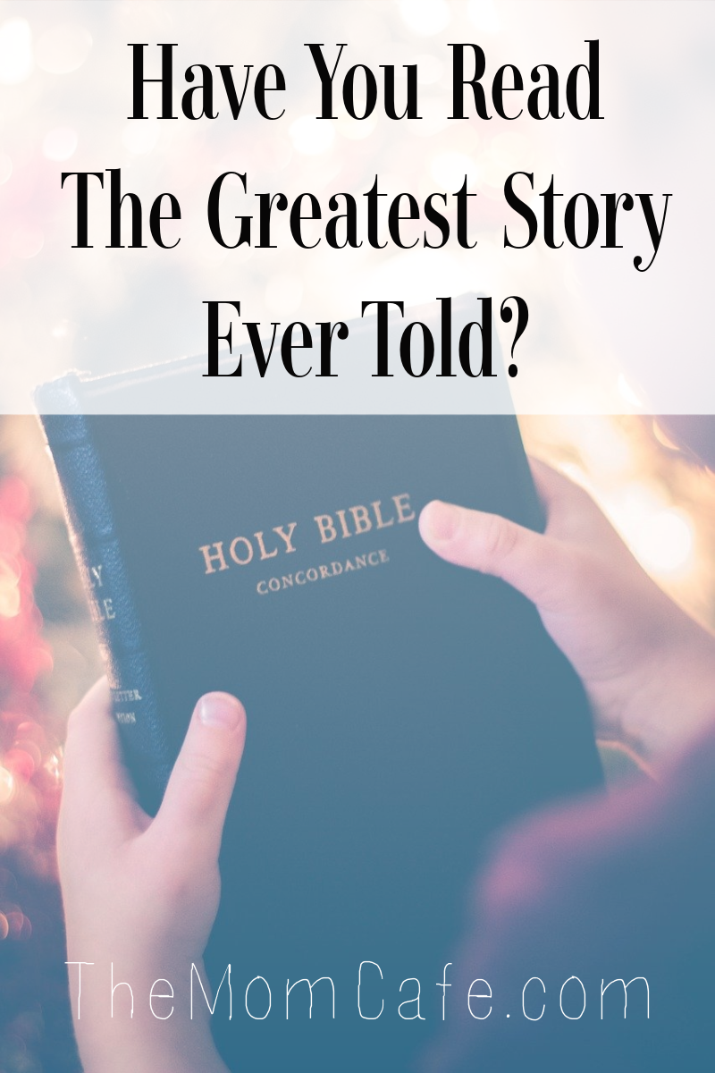 The Greatest Story Ever Told The Bible